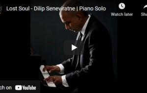 Lost Soul – Dilip Seneviratne – Piano Solo